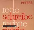 Rede schreibe rechne richtig. Von Franz Wilhelm Peters (1964)