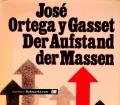 Der Aufstand der Massen. Von Jose Ortega y Gasset (1980)