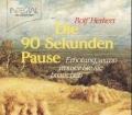 Die 90-Sekunden-Pause. Erholung, wann immer Sie sie brauchen. Von Rolf Herkert (1993)