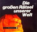 Die großen Rätsel unserer Welt. Von Roland Gööck (1969)