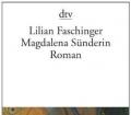 Magdalena Sünderin. Von Lilian Faschinger (2006)