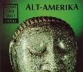Alt-Amerika. Kunst der Welt. Von Hans-Dietrich Disselhoff (1980)