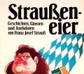 Straußeneier. Von Franz Josef Strauß (1984)