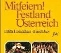 Mitfeiern Festland Österreich. Von Edith Hörandner und Friedl Jary (1983)