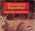 Tansania Sansibar Reisehandbuch. Von Reinhard Dippelreither (1997)