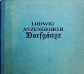 Dorfgänge. Von Ludwig Anzengruber (1938)