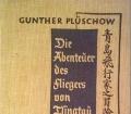 Die Abenteuer des Fliegers von Tsingtau. Von Gunther Plüschow (1939)