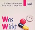 Was wirkt wie. Medikamenten Ratgeber. Von Angelika Rosenberger-Spitzy (1991).