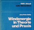 Windenergie in Theorie und Praxis. Von Jens-Peter Molly (1978)