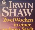 Zwei Wochen in einer anderen Stadt. Von Irwin Shaw (1984).