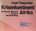Krisenkontinent Afrika. Von Lloyd Timberlake (1986).