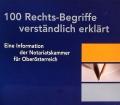 100 Rechts-Begriffe verständlich erklärt. Von Notariatskammer Oberösterreich (2011).