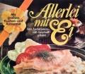 Allerlei mit Ei. Von Vehling Verlag (1978).