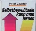 Selbstbewußtsein kann man lernen. Von Peter Lauster (1974)