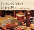 Feine Küche ohne Fett. Von Klaus R. Herrmann (1970).