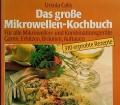 Das große Mikrowellen-Kochbuch. Von Ursula Calis (1987).