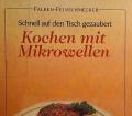 Kochen mit Mikrowellen. Von Alfred Danner (1986).