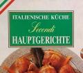 Italienische Küche. Secondi. Hauptgerichte. Von Moewig Verlag (1994).