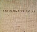 Der kleine Weltatlas. Von Redaktion der Deutschen Generalkarte (1959).
