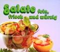 Salate fein, frisch und würzig. Von Heidemarie Freund (1987).
