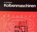 Kolbenmaschinen. Von Karl-Heinz Küttner (1974)