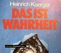 Das ist Wahrheit. Von Heinrich Kaerger (1992)