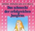 Heiteres Sternzeichen-Kochbuch. Das schmeckt der erfolgreichen Jungfrau. Von Sigrid M. Größing (1986)