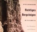Richtiges Bergsteigen in Fels und Eis. Von Otto Eidenschink (1964)