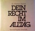 Dein Recht im Alltag. Von Werner Olscher (1983)