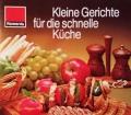 Kleine Gerichte für die schnelle Küche. Von Rowenta (1978)
