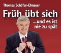 Früh übt sich... und es ist nie zu spät. Von Thomas Schäfer-Elmayer (2006)