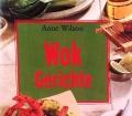 Wok Gerichte. Von Anne Wilson (2004)