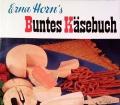 Buntes Käsebuch. Von Eva Horn (1966)