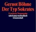 Der Typ Sokrates. Von Gernot Böhme (1992)