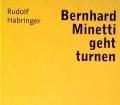 Bernhard Minetti geht Turnen. Von Rudolf Habringer (2008)