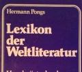 Lexikon der Weltliteratur. Von Hermann Pongs (1984)