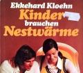 Kinder brauchen Nestwärme. Von Ekkehard Kloehn (1975)