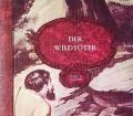 Der Wildtöter. Von James F. Cooper (1983)