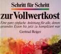 Schritt für Schritt zur Vollwertkost. Von Gertrud Reiger (1985)