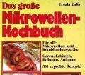 Das große Mikrowellen-Kochbuch. Von Ursula Calis (1986)