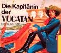 Die Kapitänin der Yucatan. Von Emilio Salgari (1980)