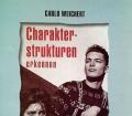 Charakterstrukturen erkennen. Von Carlo Weichert (1999)
