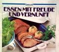 Essen mit Freude und Vernunft. Von Wiener Verlag (1983)