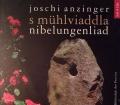 S Mühlviaddla Nibelungenliad. Von Joschi Anzinger (2009)
