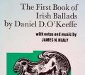 The First Book of Irish Ballads. Von Daniel OKeeffe (1979)