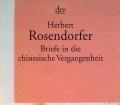 Briefe in die chinesische Vergangenheit. Von Herbert Rosendorfer (1998)