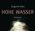 Hohe Wasser. Von Eugenie Kain (2004). Handsigniert