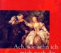 Ach, wie sehn ich mich nach dir. Von Johann Wolfgang Goethe (1999)
