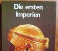 Die ersten Imperien. Archäologie in Wort und Bild. Von Nicholas Postgate (1975)