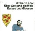Über Gott und die Welt. Essays und Glossen. Von Umberto Eco (1988)